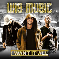 I Want It All — WIS MUSIC