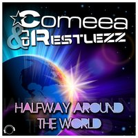 Halfway Around the World — Comeea, DJ Restlezz