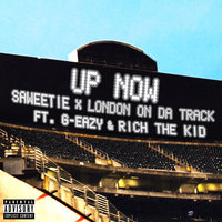 Up Now — G-Eazy, Rich The Kid, London on da Track, Saweetie