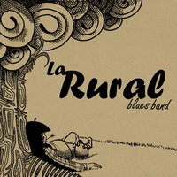 La Rural Blues Band — La Rural Blues Band
