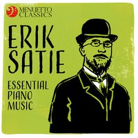 Erik Satie - Essential Piano Music — Эрик Сати, Frank Glazer & Richard Deas