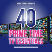 40 Prime Time TV Essentials — Movie Sounds Unlimited