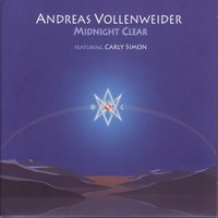 Midnight Clear — Andreas Vollenweider, Carly Simon, Vollenweider,Andreas