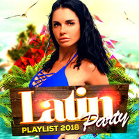 Latin Party Playlist 2018 — The Pop Posse
