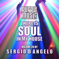 Sergio D'angelo Presents There is Soul in My House, Vol. 39 — сборник