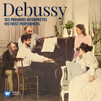 Debussy: His First Performers — Клод Дебюсси