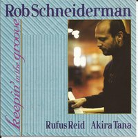 Keepin' in the Groove — Rufus Reid, Akira Tana, Rob Schneiderman, Rob Schniederman