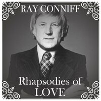 Rhapsodies of Love — Ray Conniff