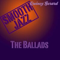 Smooth Jazz The Ballads — Quincy Gerard