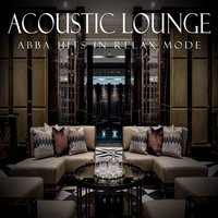 Acoustic Lounge: Abba Hits in Relax Mode — Instrumental Chillout Lounge Music Club