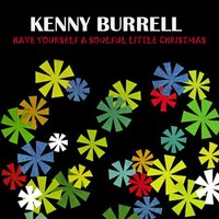 Have Yourself a Soulful Little Christmas — Kenny Burrell