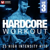 Hardcore Workout Vol. 3 - 25 High Intensity Hits — Power Music Workout