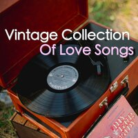 Vintage Collection Of Love Songs — сборник