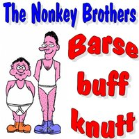 Barse Buff Knutt — The Nonkey Brothers