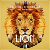 Lion — Ron Reeser, Ghostdragon feat. Michael Lanza, Ron Reeser, DJ GhostDragon feat. Michael Lanza