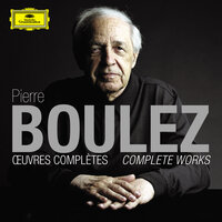 Pierre Boulez: Oeuvres complètes — Пьер Булез