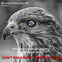 Don't Walk Away from This Love — Rockborn Music Academy feat. Geoff Sims, Rockborn Music Academy, Geoff Sims