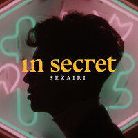 In Secret — Sezairi