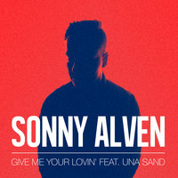 Give Me Your Lovin' — Sonny Alven, Una Sand