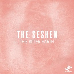 This Bitter Earth — The Seshen