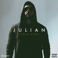 Really Good — Julian