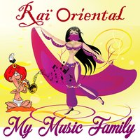 Raï Oriental — My Music Family