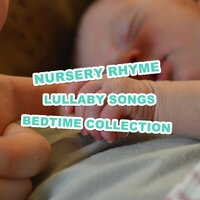 14 Nursery Rhyme & Lullaby Songs: Bedtime Collection — Nursery Rhymes, Sleep Baby Sleep, Betime Baby, Sleep Baby Sleep, Nursery Rhymes, Betime Baby