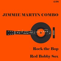 Rock the Bop — Jimmie Martin Combo