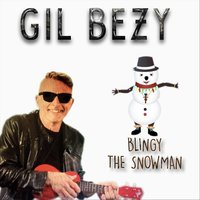 Blingy the Snowman — Gil Bezy