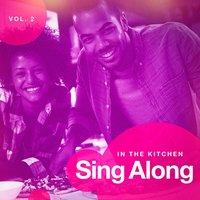 Sing Along in the Kitchen, Vol. 2 — Sing Along Hits, Everyday Hits, Forever Hits, Sing Along Hits, Everyday Hits, Forever Hits
