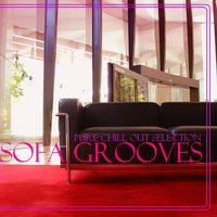Sofa Grooves (Pure Chill out Selection) — сборник