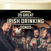 25 Great Irish Drinking Songs — The Clancy Brothers & Tommy Makem