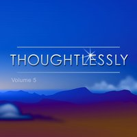 Thoughtlessly, Vol. 5 — сборник