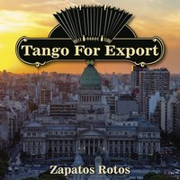 Tangos For Export / Zapatos Rotos — сборник