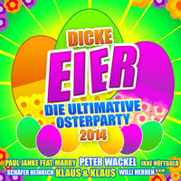 Dicke Eier - Die ultimative Osterparty 2014 — сборник