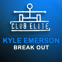 Break Out — Kyle Emerson