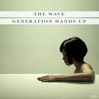 The Wave - Generation Hands Up, Vol.3 — сборник