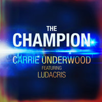 The Champion — Ludacris, Carrie Underwood