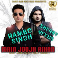 Main Joojh Rihan — Rambo Singh, Sharry Nexus