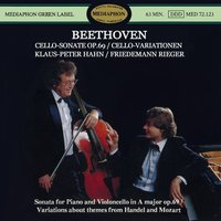Beethoven: Cello Sonata, Op. 69 & Variations for Piano and Cello — Klaus-Peter Hahn, Friedemann Rieger, Людвиг ван Бетховен