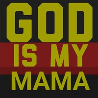 God Is My Mama — Ohene Cornelius & Tommie Sox