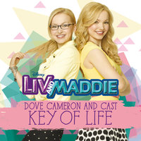 Key of Life — Dove Cameron, Cast - Liv and Maddie