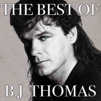 The Best of B. J. Thomas — B. J. Thomas