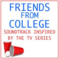Friends from College: Soundtrack Inspired by the TV Series — сборник