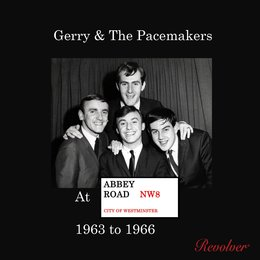 At Abbey Road 1963 to 1966 — Gerry & The Pacemakers