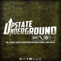 Upstate Underground, Vol. 4 — Eternal, Lingo, Lawless, Ayok, Jibba the Gent, MySoulTheAuthor
