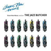Brave New Waves Session — The Jazz Butcher
