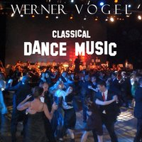 Classical Dance Music — Werner Vogel