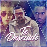 Te Descuidó — Barbosa, Bryant Myers, Bad Bunny