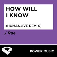 How Will I Know - Single — J Rae